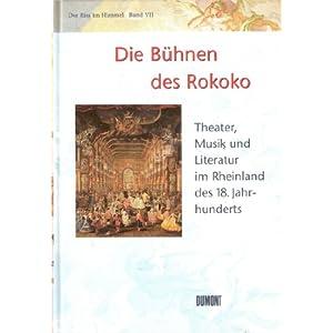 Die Bühnen des Rokoko. Theater, Musik und Literatur im Rheinland des 18. Jahrhunderts (Der Riss im