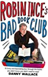 Robin Ince's Bad Book Club: One man's quest to uncover the books that taste forgot