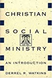 img - for Christian Social Ministry: An Introduction book / textbook / text book