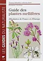 Guide des plantes mellifères : 200 plantes de France et d'Europe