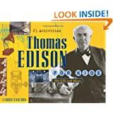 Thomas Edison for Kids: His Life and Ideas, 21 Activities (For Kids series)
