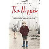 The Nipper: The heartbreaking true story of a little boy and his violent childhood in working-class Dundeeby Charlie Mitchell