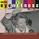 Eyewitness 1980-1989: A History of the Twentieth Century in Sound