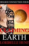 Claiming Earth (Delroi Connection Book 4)