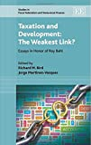 Richard M. Bird Taxation and Development: The Weakest Link? (Studies in Fiscal Federalism and State - Local Finance Series)