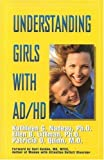 img - for Understanding Girls with AD/HD by Kathleen G. Nadeau, Ellen B. Littman, Patricia O. Quinn (1999) Paperback book / textbook / text book