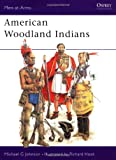American Woodland Indians (Men-at-Arms)