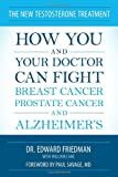 img - for The New Testosterone Treatment: How You and Your Doctor Can Fight Breast Cancer, Prostate Cancer, and Alzheimer's book / textbook / text book