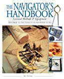 The Navigators Handbook: Essential Methods and Equipment--And How to Use Them to Go Anywhere at Sea