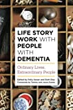 img - for Life Story Work with People with Dementia: Ordinary Lives, Extraordinary People book / textbook / text book