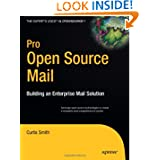 Pro Open Source Mail: Building an Enterprise Mail Solution (Expert's Voice in Open Source)