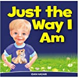 Just The Way I Am: How to Build Self Confidence & Self-Esteem in children's books for ages 2 4 8 (Bedtime Stories for Early Readers - Picture Books in Kids Collection) (Volume 3)