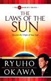 Ryuho Okawa Laws of the Sun: The Spiritual Laws and History Governing Past, Present and Future