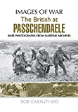 img - for The British at Passchendaele 1916-18 (Images of War) book / textbook / text book