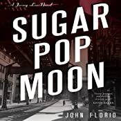 Sugar Pop Moon: A Jersey Leo Novel, Book 1 | John Florio