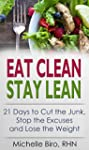Eat Clean Stay Lean: 21 Days to Cut t...