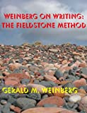 Weinberg on Writing: The Fieldstone Method (English Edition)