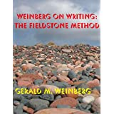 Weinberg on Writing: The Fieldstone Method ~ Gerald M. Weinberg
