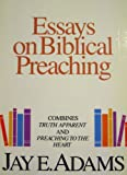 Essays on Biblical Preaching (The Jay Adams library) (0310510414) by Adams, Jay Edward
