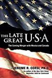 img - for The Late Great U.S.A.: The Coming Merger With Mexico and Canada book / textbook / text book