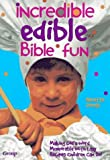 img - for Incredible Edible Bible Fun: Making God's Word Memorable With Easy Recipes Children Can Do Paperback - January, 1997 book / textbook / text book