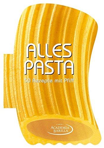 alles-pasta-das-kreative-kochbuch-mit-50-pfiffigen-rezepten-zu-fusilli-penne-linguine-tortiglioni-gn