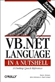 VB. NET Language in a Nutshell (2nd Edition) (0596003080) by Roman PhD, Steven