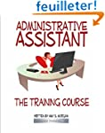 Administrative Assistant: The Trainin...