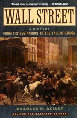 Wall Street: A History : From Its Beginnings to the Fall of Enron