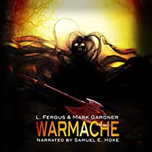 Warmache Audiobook by L. Fergus, Mark Gardner Narrated by Samuel E. Hoke