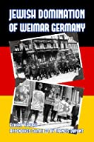 Jewish Domination of Weimar Germany (English Edition)