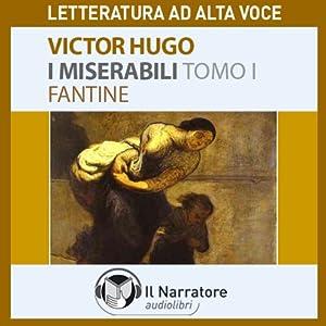 I Miserabili. Tomo 1 - Fantine Hörbuch