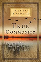 True Community, The Biblical Practice of Koinonia