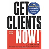 Get Clients Now!(TM): A 28-Day Marketing Program for Professionals, Consultants, and Coaches ~ C. J. Hayden