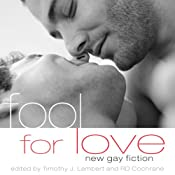 Fool for Love: New Gay Fiction | [R.D. Cochrane, Timothy J. Lambert]