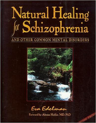 Alternative healing for schizophrenia