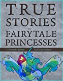 img - for True Stories of Fairytale Princesses book / textbook / text book
