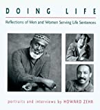 img - for Doing Life: Reflections of Men and Women Serving Life Sentences book / textbook / text book