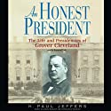 An Honest President: The Life and Presidencies of Grover Cleveland Audiobook by H. Paul Jeffers Narrated by Raymond Todd
