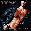 Alpha Rising: Fallen Alpha, Book 1 (       UNABRIDGED) by Rebecca Royce Narrated by Mark Smith