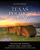 img - for Texas Politics Today 2015-2016 Edition (Book Only) 17th edition by Maxwell, William Earl, Crain, Ernest, Jones, Mark, Davis, Mo (2015) Paperback book / textbook / text book