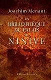 echange, troc Joachim Menant - La bibliothèque du palais de Ninive