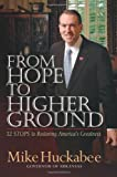 From Hope to Higher Ground: 12 STEPS to Restoring America's Greatness