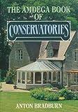 The Amdega Book of Conservatories Anton Bradburn