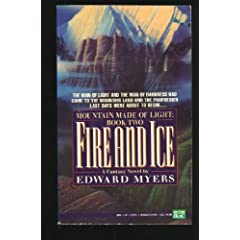 Fire and Ice (Mountain Made of Light, Book 2) by Edward Myers