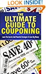 The Ultimate Guide To Couponing: Lear...