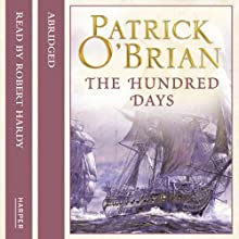 The Hundred Days Audiobook by Patrick O'Brian Narrated by Robert Hardy