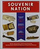 img - for Souvenir Nation: Relics, Keepsakes, and Curios from the Smithsonian's National Museum of American History book / textbook / text book