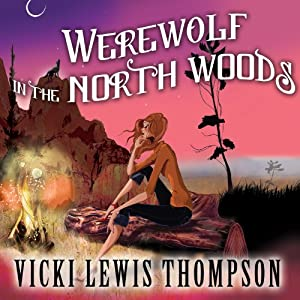 Werewolf in the North Woods: Wild About You Series, Book 2 | [Vicki Lewis Thompson]