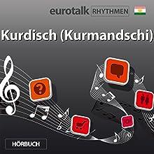 EuroTalk Rhythmen Kurdisch (Kurmandschi)  von EuroTalk Gesprochen von: Fleur Poad